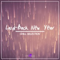 Laid-back New Year - Chill Selection — сборник