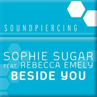 Beside You — Sophie Sugar, Rebecca Emely