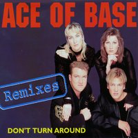 Don't Turn Around — Ace of Base