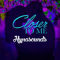 Closer to Me — Hypasounds