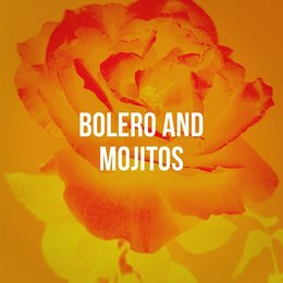Bolero And Mojitos — Latin Music All Stars, Musica Latina, Grupo Latino, Musica Latina, Grupo Latino, Latin Music All Stars