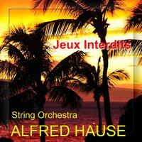 Jeux Interdits — Alfred Hause, String Orchestra Alfred Hause