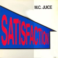 Satisfaction — M.C. Juice, M.C Juice & M.C. Juice