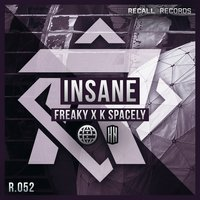 Insane — Freaky, K SPACELY