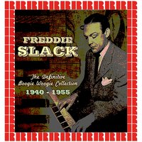 The Definitive Boogie Woogie Collection, 1940-1955 — Freddie Slack