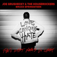 That's What Makes Us Great — Bruce Springsteen, Joe Grushecky and the Houserockers