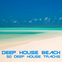 Deep House Beach (50 Deep House Tracks) — сборник