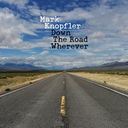 Down The Road Wherever — Mark Knopfler