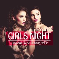 Girls Night - Delicious House Clubbing, Vol. 2 — сборник