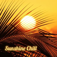 Sunshine Chill – Summer Chill, Holidays Music, Pure Relaxation, Beach Party — Keep Calm Chillout