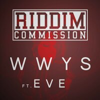 WWYS (Why Would You Stop) — Riddim Commission, Eve, Eve, Riddim Commission