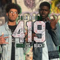 Talk About 419 — Blacks, Koomz