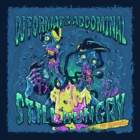 Still Hungry: The Remixes — DJ Format, Abdominal