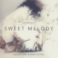 Sweet Melody - Soothing Tracks For Easy Sleep & Anger Control — Isadora