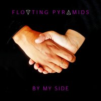 By My Side — Floating Pyramids