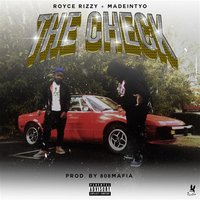 The Check — Royce Rizzy, MadeinTYO