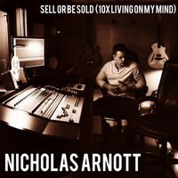 Sell or Be Sold (10x Living on My Mind) — Nicholas Arnott