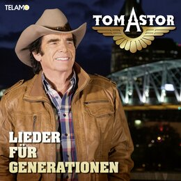Lieder für Generationen — Tom Astor