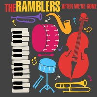 After We've Gone — The Ramblers