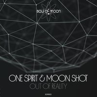 Out Of Reality EP — One Spirit, Moon Shot