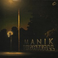 Nightfall — MANIK