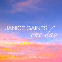 One Day — Janice Gaines