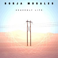 Heavenly Life — Borja Morales