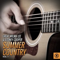 Great Wilma Lee & Stoney Cooper Summer Country, Vol. 1 — Wilma Lee, Stoney Cooper
