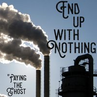 End up with Nothing — Paying the Ghost