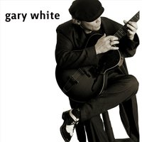 The Blues Will Sing to You — Gary White
