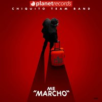 Me Marcho — Chiquito Team Band