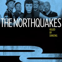 Killed by Dancing — The Northquakes