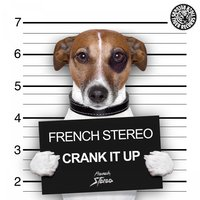Crank It Up — French Stereo