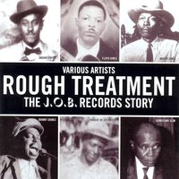 Rough Treatment - The J.O.B. Records Story — сборник