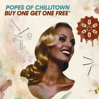 Buy One Get One Free* — Popes Of Chillitown
