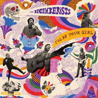 I'll Be Your Girl — The Decemberists