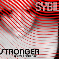 Stronger (Can't Look Back) — Sybil