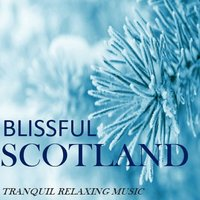 Blissful Scotland: Tranquil Relaxing Music — сборник