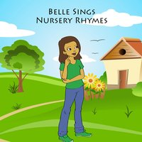 Belle Sings Nursery Rhymes — Baby Lullaby, Baby Sleep Through the Night, Lullaby Land, Monarch Baby Lullaby Institute