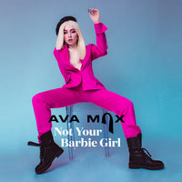 Not Your Barbie Girl — Ava Max