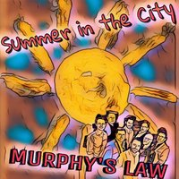 Summer in the City — Murphy's Law