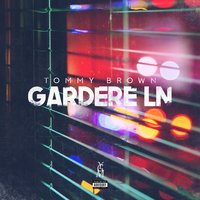 Gardere Ln — Tommy Brown