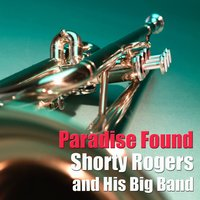 Paradise Found — Shorty Rogers and His Big Band