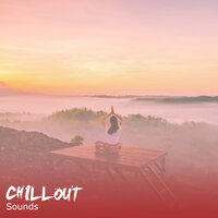 #17 Chillout Sounds for Deep Sleep Relaxation — Easy Sleep Music, Ambiente, Sleeping Music Experience
