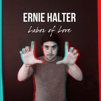 Labor of Love — Ernie Halter