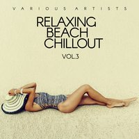 Relaxing Beach Chillout, Vol. 3 — сборник