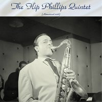 The Flip Phillips Quintet — Oscar Peterson / Buddy Rich / Herb Ellis, The Flip Phillips Quintet