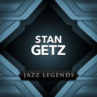 Jazz Legend — Stan Getz