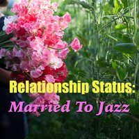Relationship Status: Married To Jazz — сборник