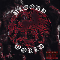Bloody World — Lil Kant